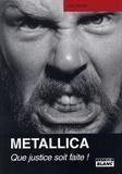 Joel McIver - Metallica - Que justice soit faite !.
