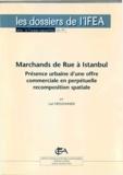 Joël Meissonnier - Marchands de rue à Istanbul - Présence urbaine d'une offre commerciale en perpétuelle recomposition spatiale.