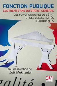 Fonction publique- Les trente ans du statut général des fonctionnaires de l'Etat et des collectivités territoriales - Joël Mekhantar |
