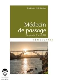 Joël Ménard - Médecin de passage - Du roman à la réalité.
