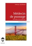 Joël Ménard - Médecin de passage - Tome 2, Du soin à la recherche.