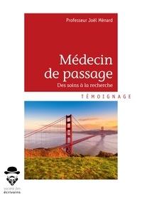 Joël Ménard - Médecin de passage - Du soin à la recherche.