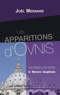 Joël Mesnard - Les apparitions d'ovnis - Les dossiers non classés.