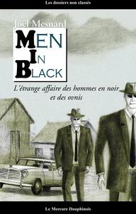 Joël Mesnard - Men in black - L'étrange affaire des hommes en noir et des ovnis.