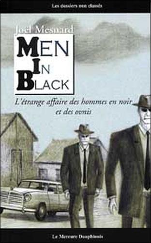 Men in black. L'étrange affaire des hommes en noir et des ovnis