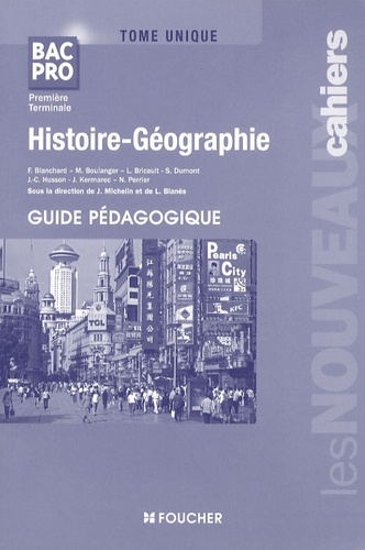 Joël Michelin et Laurent Blanès - Histoire-Géographie Tome unique 1e et Tle Bac pro - Guide pédagogique.