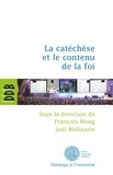 Joël Molinario et  Collectif - La catéchèse et le contenu de la foi - Actes du cinquième colloque international de l'ISPC tenu à Paris du 15 au 18 février 2011.