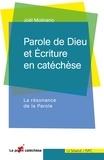 Joël Molinario - Parole de Dieu et Ecriture en catéchèse - La résonance de la Parole.