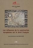 Joël Molinier - Les influences de la construction européenne sur le droit français.
