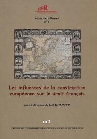 Joël Molinier - Les influences de la contruction européenne sur le droit français.