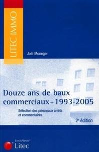 Joël Monéger - Douze ans de baux commerciaux - 1993-2005.