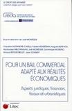 Joël Monéger - Pour un bail commercial adapté aux réalités économiques - Aspects juridiques, financiers, fiscaux et urbanistiques.