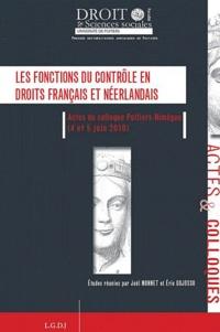 Joël Monnet et Eric Gojosso - Les fonctions du contrôle en droits français et néerlandais - Actes du colloque Poitiers-Nimègue (4 et 5 juin 2010).