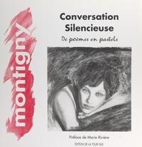 Joël Montigny et Christine Chanel - Conversation silencieuse - De poèmes en pastels.