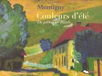 Joël Montigny - Couleurs d'été - De poèmes en pastels.
