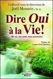Joël Monzée - Dire oui à la vie ! - Ma vie, ma santé, mon autonomie.