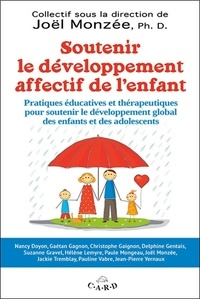 Joël Monzée - Soutenir le développement affectif de l'enfant - Pratiques éducatives et thérapeutiques pour soutenir le développement global des enfants et des adolescents.
