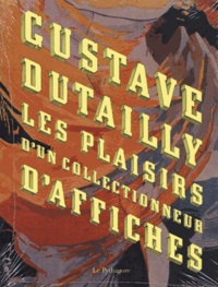 Gustave Dutailly, les plaisirs dun collectionneur daffiches.pdf