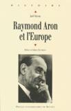 Joël Mouric - Raymond Aron et l'Europe.