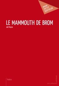 Joël Moyne - Le mammouth de Brom.