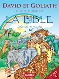 Joël Muller et Roger De Klerk - David & Goliath et autres histoires de la Bible - L'Ancien Testament.