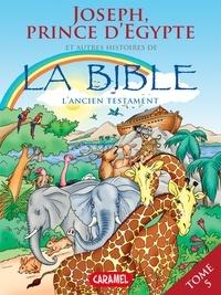 Joël Muller et Roger De Klerk - Joseph, Prince d'Egypte et autres histoires de la Bible - L'Ancien Testament.