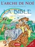 Joël Muller et Roger De Klerk - L'arche de Noé et autres histoires de la Bible - L'Ancien Testament.