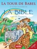 Joël Muller et Roger De Klerk - La Tour de Babel et autres histoires de la Bible - L'Ancien Testament.