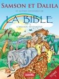 Joël Muller et Roger De Klerk - Samson et Dalila et autres histoires de la Bible - L'Ancien Testament.