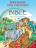 Joël Muller et Roger De Klerk - The Prophet Jeremiah and Other Stories From the Bible - The Old Testament.
