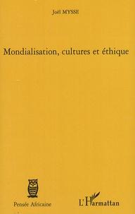 Joël Mysse - Mondialisation, cultures et éthique.