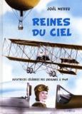 Joël Neveu - Reines du ciel - Aviatrices célèbres des origines à 1945.