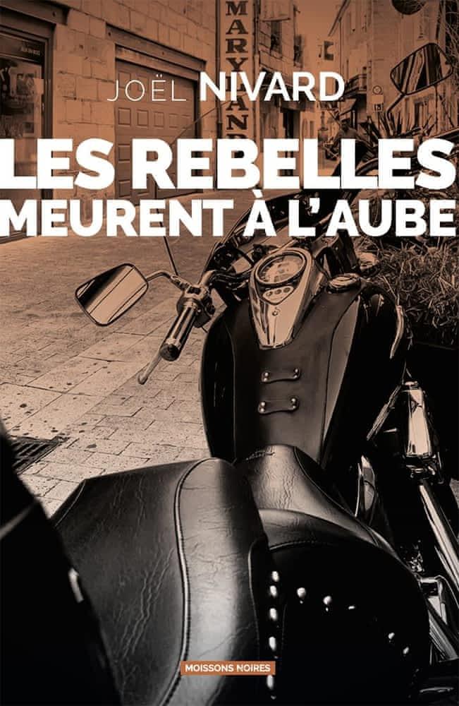 https://products-images.di-static.com/image/joel-nivard-les-rebelles-meurent-a-l-aube/9782490746231-475x500-2.jpg