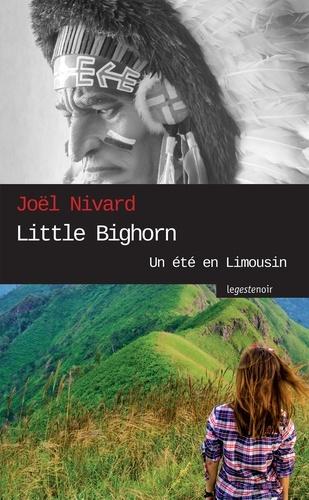 Joël Nivard - Little Bighorn - Un été en Limousin.
