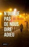 Joël Nivard - N'oublie pas de nous dire adieu.