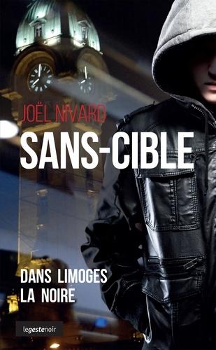 Joël Nivard - Sans-cible - Dans Limoges la noire.