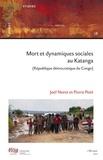 Joël Noret et Pierre Petit - Cahiers africains : Afrika Studies N° 78, 2011 : Mort et dynamiques sociales au Katanga (Republique démocratique du Congo).