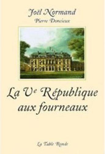 Joël Normand et Pierre Doncieux - La Ve République aux fourneaux.
