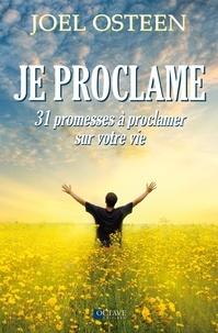 Joël Osteen - Je proclame - 31 promesses à proclamer sur votre vie.