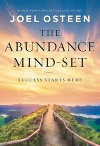 Joel Osteen - The Abundance Mind-Set - Success Starts Here.