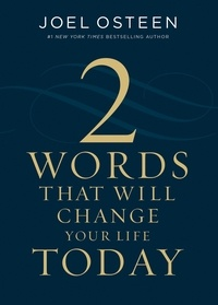 Joel Osteen - Two Words That Will Change Your Life Today.