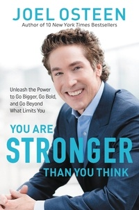 Joel Osteen - You Are Stronger than You Think - Discover the Power to Overcome Your Obstacles.