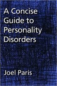 Joel Paris - A Concise Guide to Personality Disorders.