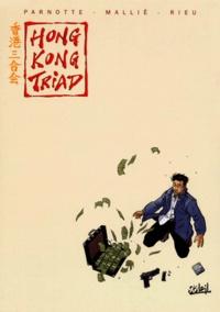 Joël Parnotte et  Rieu - Honk-Kong Triad  : Coffret 3 volumes : Tome 1, L'alibi;  Tome 2, La récompense; Tome 3, Couvre-feu - Tome 2, La récompense. Tome 3, Couvre-feu.