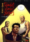 Joël Parnotte et  Rieu - Honk-Kong Triad Tome 1 : L'alibi.