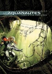 Joël Parnotte et  Rieu - Les Aquanautes Tome 2 : Le Container.