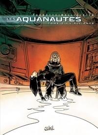 Joël Parnotte et  Rieu - Les Aquanautes Tome 3 : L'Alliance.
