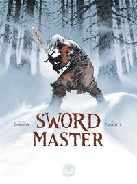 Joël Parnotte et  Xavier Dorison - Sword Master.