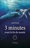 Joël Paul - 3 minutes avant la fin du monde.