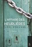 Joël Pénicaud - L'affaire des Heurlières.